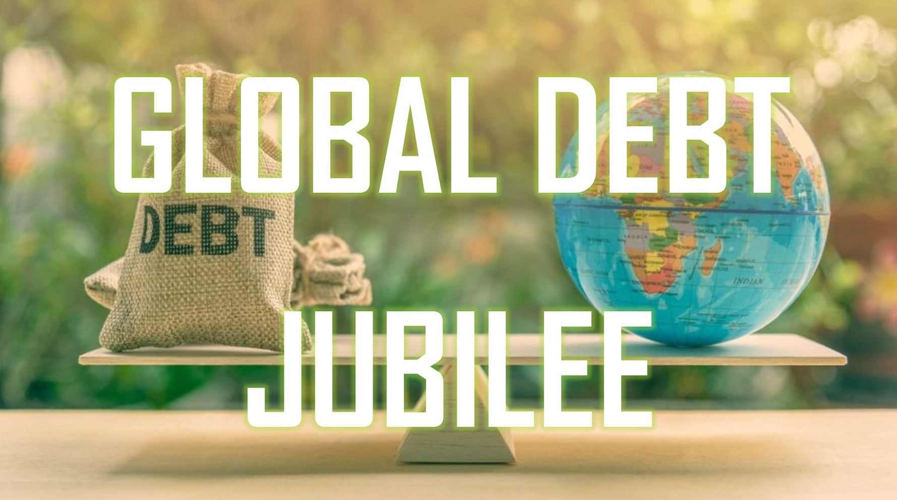 Global Debt 'Jubilee' Looms