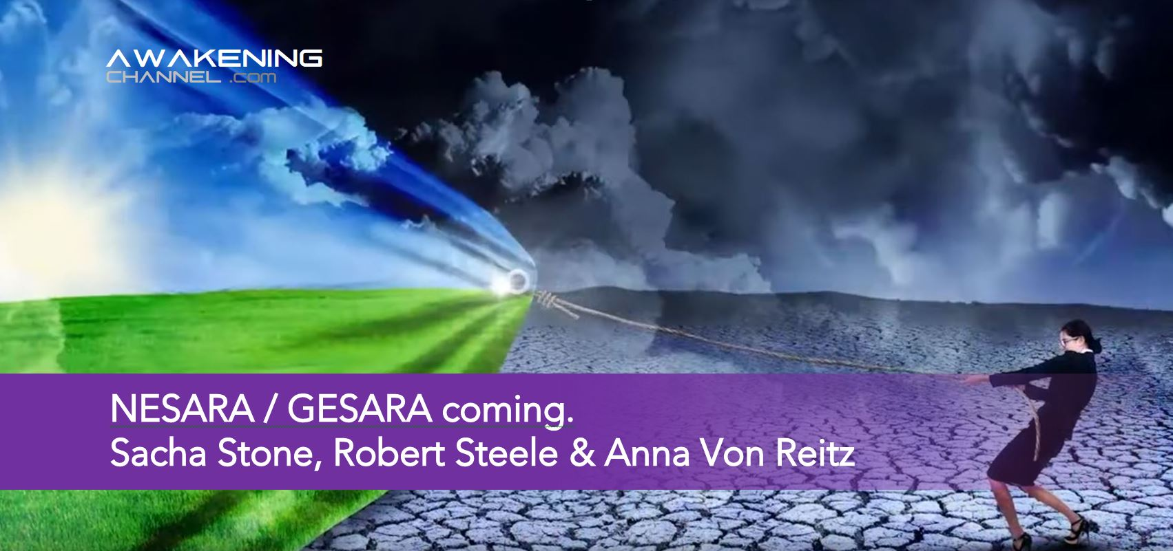 NESARA / GESARA coming. Sacha Stone, Anna Von Reitz and Robert Steele think so.