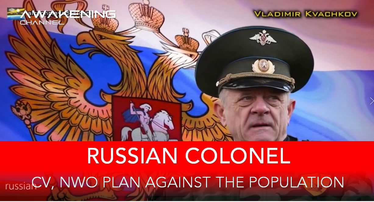 RUSSIAN COLONEL, CV19, NWO Plan Against The Population