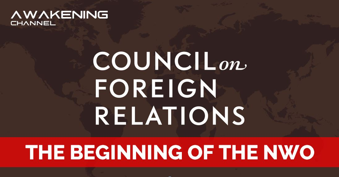 COUNCIL ON FOREIGN RELATIONS (CFR), The Beginning of the NWO-ONE WORLD GOVERNMENT