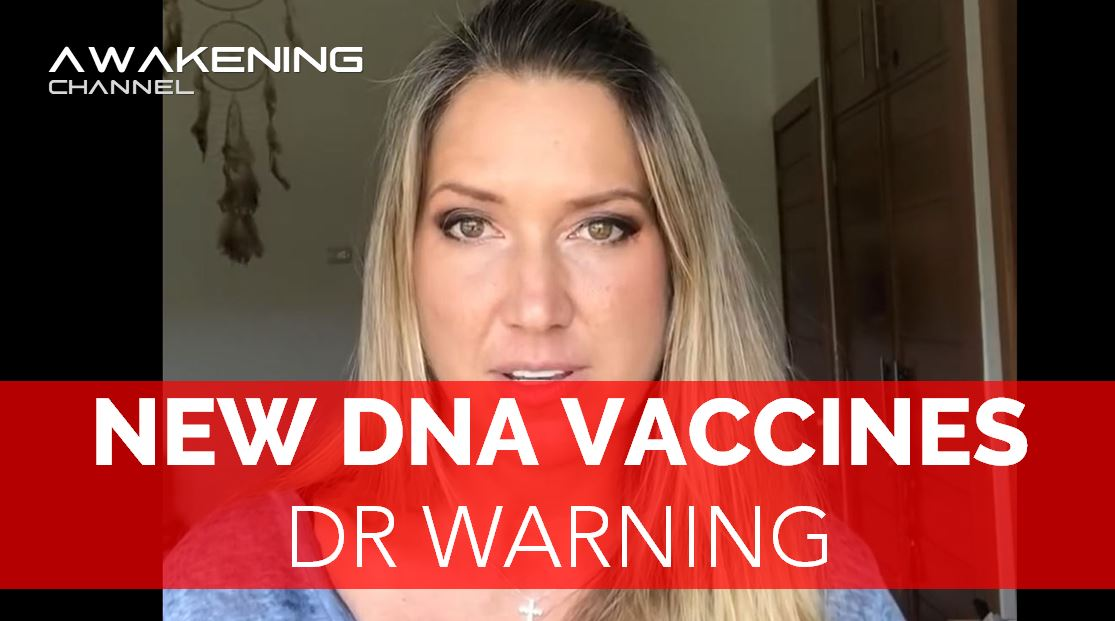 NEW DNA VACCINES – WARNING!