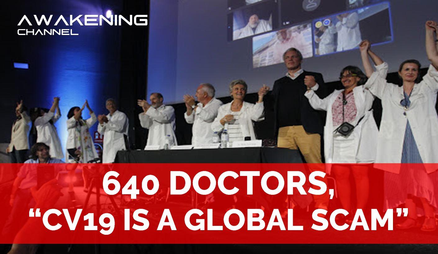 "640 DOCTORS, ""CV19 IS A GLOBAL SCAM"""