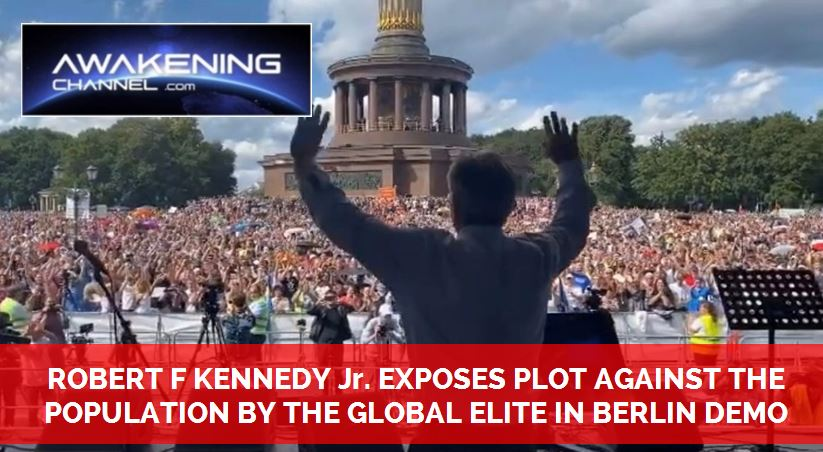 ROBERT F KENNEDY Jr. EXPOSES PLOT AGAINST THE POPULATION BY THE GLOBAL ELITE IN BERLIN DEMONSTRATION