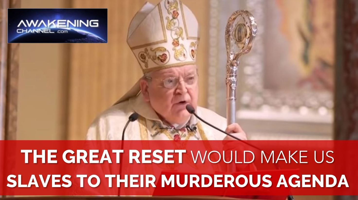Cardinal: THE GREAT RESET, the new normal, a communist evil agenda, which would make us slaves to their murderous agenda