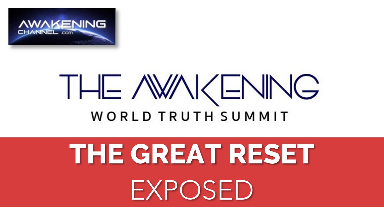 THE GREAT RESET Exposed, Awakening World Truth Summit