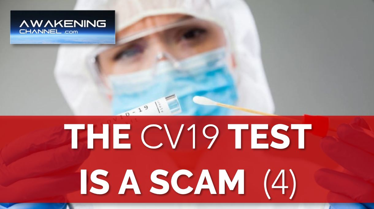 (Part 4) THE CV19 TEST IS A SCAM