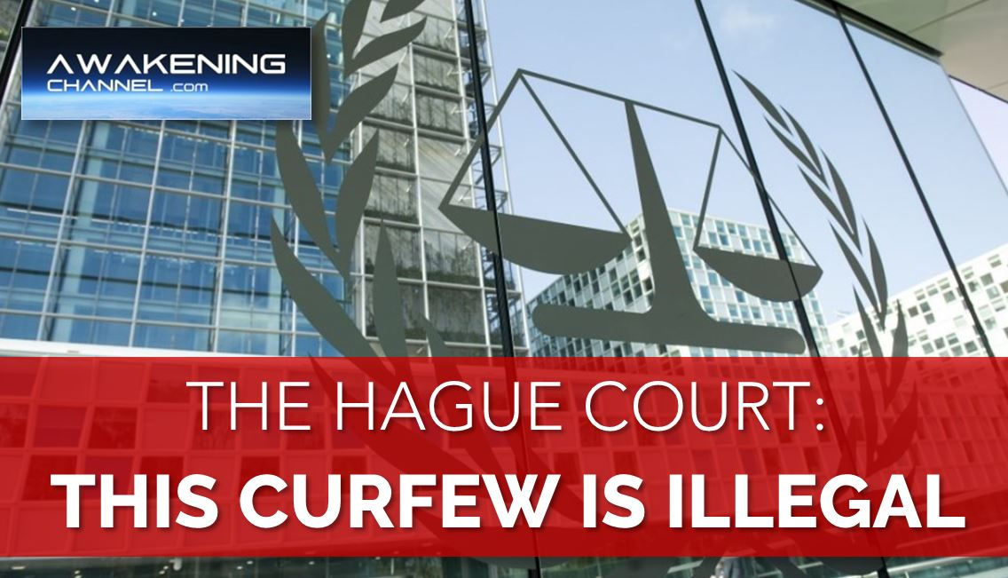 The Hague Court:  There was NO Legal Basis for the Curfew and called it an Infringement on People's rights.