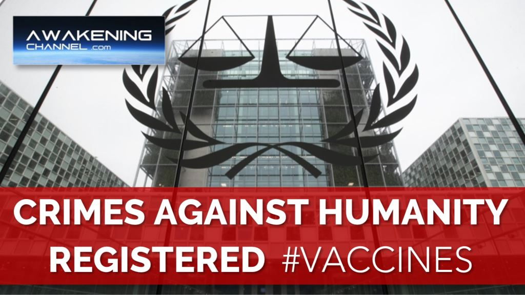 CRIMES AGAINST HUMANITY Case Registered in the International Criminal Court.  #VACCINES