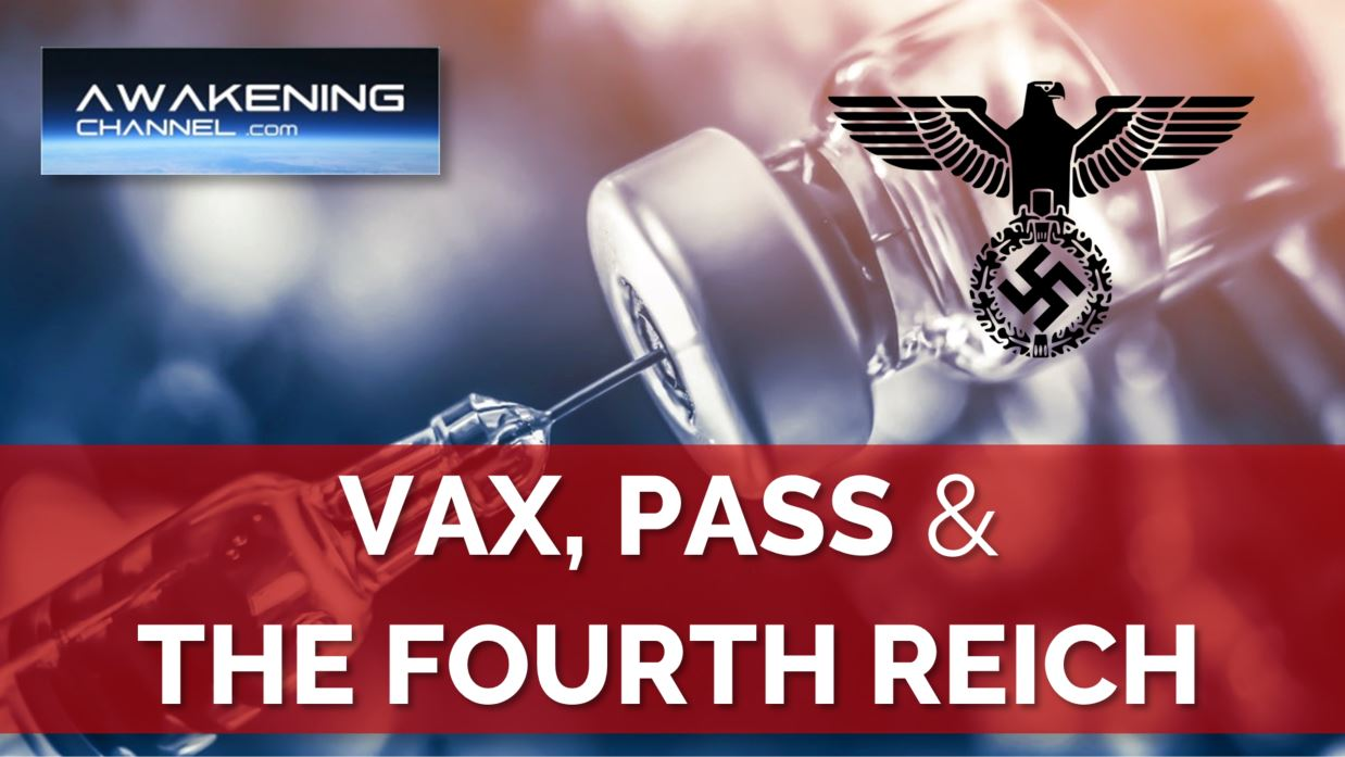Vax, Pass & the Fourth Reich
