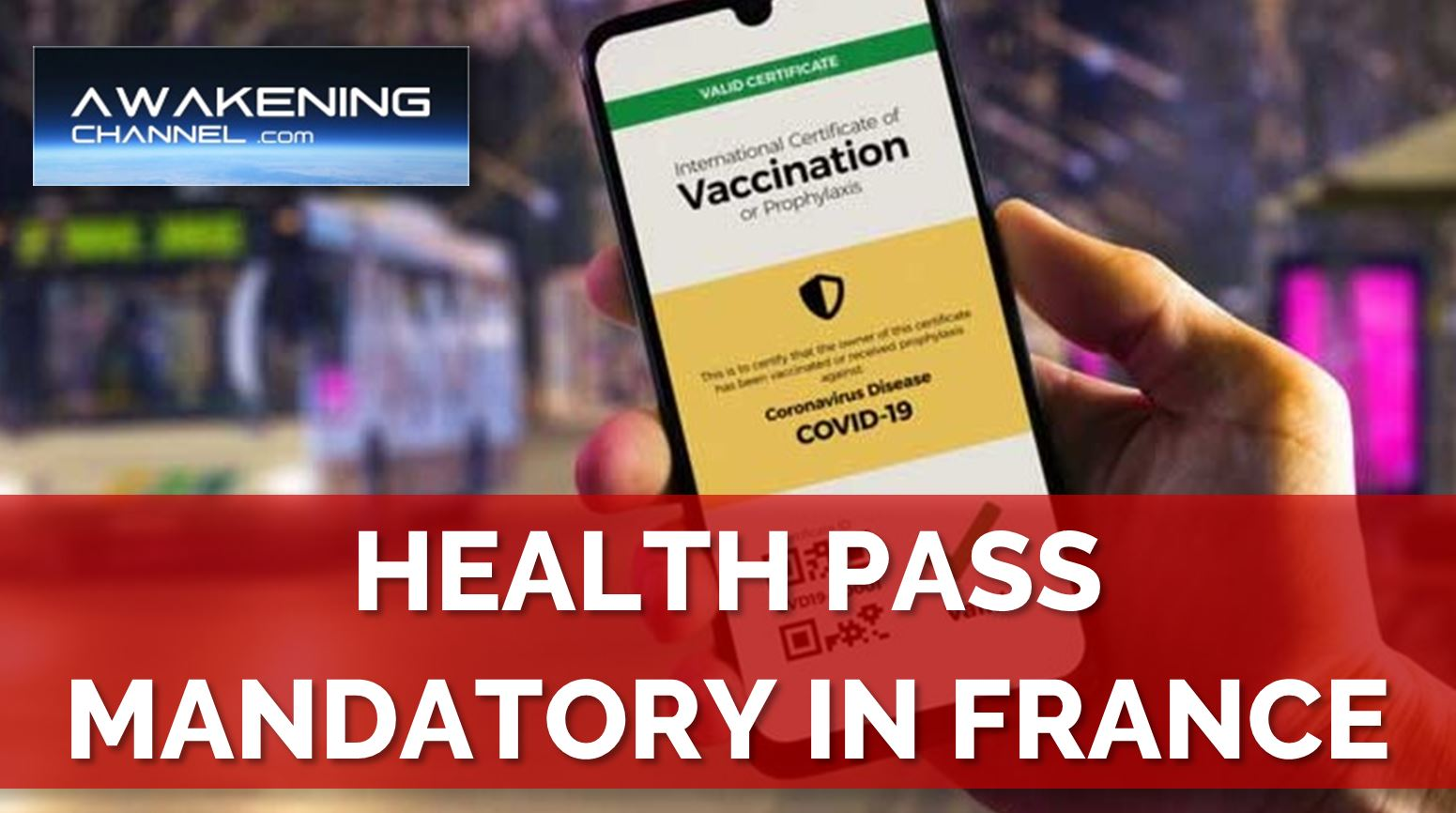 """HEALTH PASS Mandatory in France. """"Vaccine"""" Mandatory for Health Workers"""