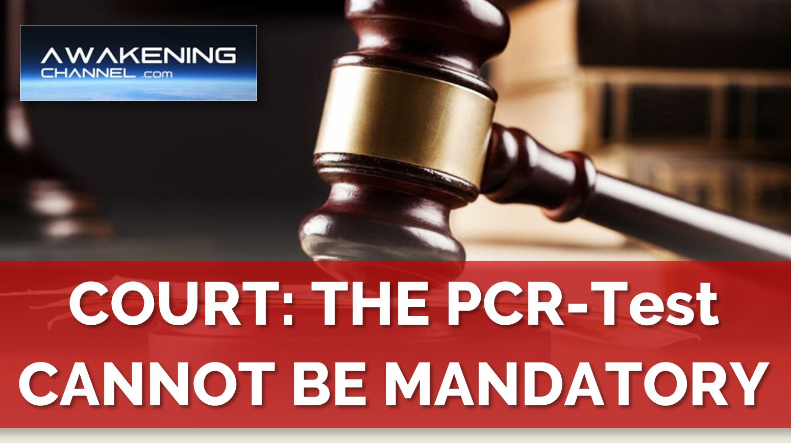 COURT VICTORY! The Gov Cannot Demand Anyone to Take a PCR-Test